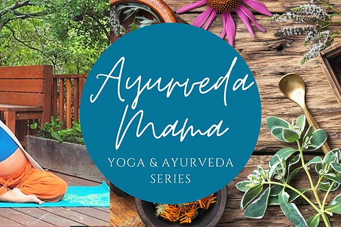 February/March Ayurveda Mama Series