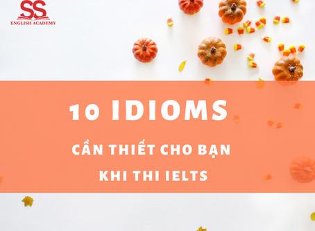 10 Thành ngữ cần thiết cho bạn khi thi Ielts
