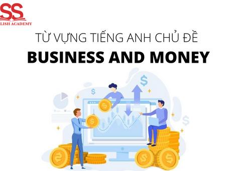 """15 Cụm từ liên quan đến """"Business & Money"""" dành riêng cho giới Kinh doanh"""