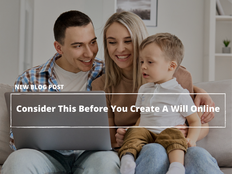 Consider This Before You Create A Will Online