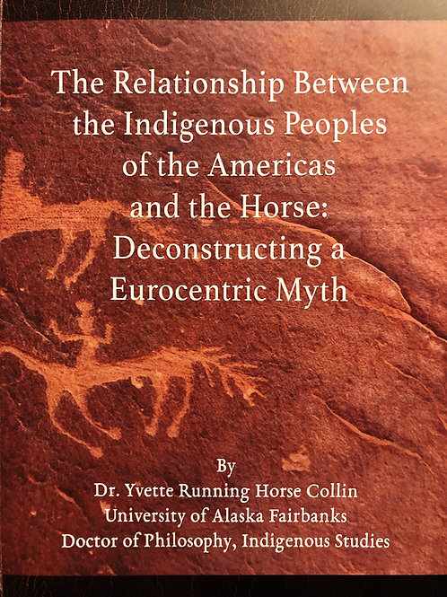 The Relationship Between the Indigenous Peoples of the Americas and the Horse