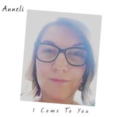 I Come To You - Anneli