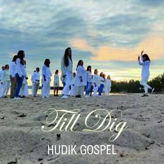 TIll dig - Hudik Gospel