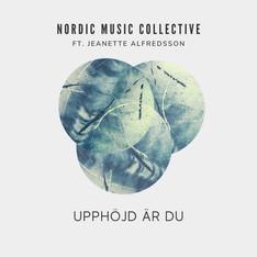 Upphöjd är du - Nordic Music Collective feat. Jeanette Alfredsson