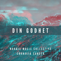 Din godhet - Nordic Music Collective feat. Cornelia Sander