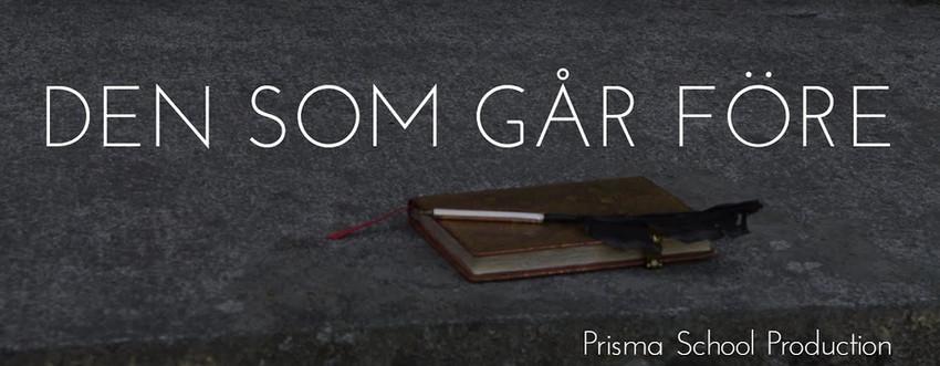 Den som går före - Prisma School Production (2019)