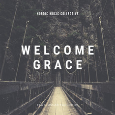 Welcome Grace - Nordic Music Collective feat. Oscar Fagerhov