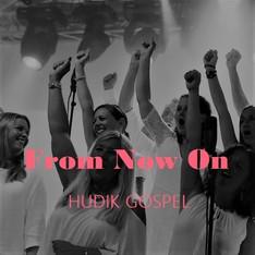 Hudik Gospel - From Now On