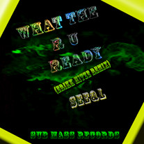 Seeql / What The R U Ready