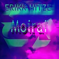 Erikk Hitze / Moirai