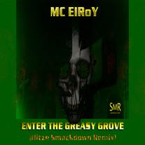 Mc ElRoY / Enter The Greasy Grove