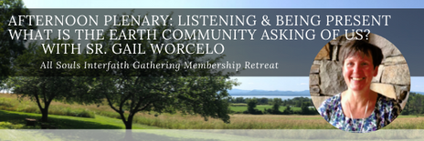 Listening and Being Present : What is the Earth Community Asking of Us?