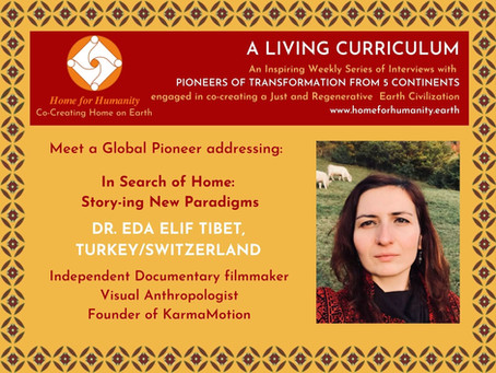 23 May 2021: Living Curriculum #17: Dr. Eda Elif Tibet – Founder of Karma Motion, Anthropologist