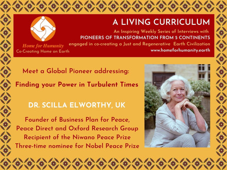 16 May 2021: Living Curriculum #16: Dr. Scilla Elworthy – Founder of Business Plan for Peace