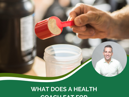 What does a Health Coach eat for breakfast?