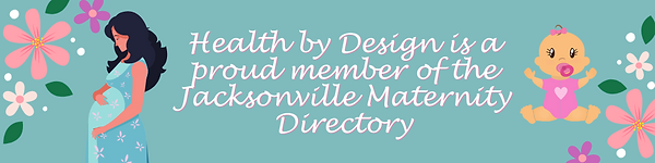 Health by Design is a proud member of the Jacksonville Maternity Directory.png