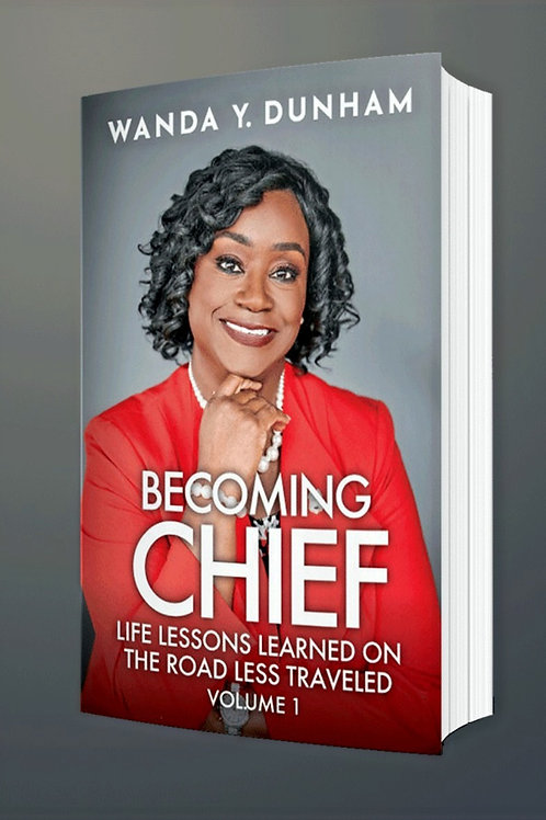 Becoming Chief: Life Lessons On The Road Less Traveled