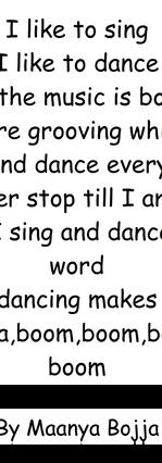 singing and dancing brings me peace by Maanya Bojja