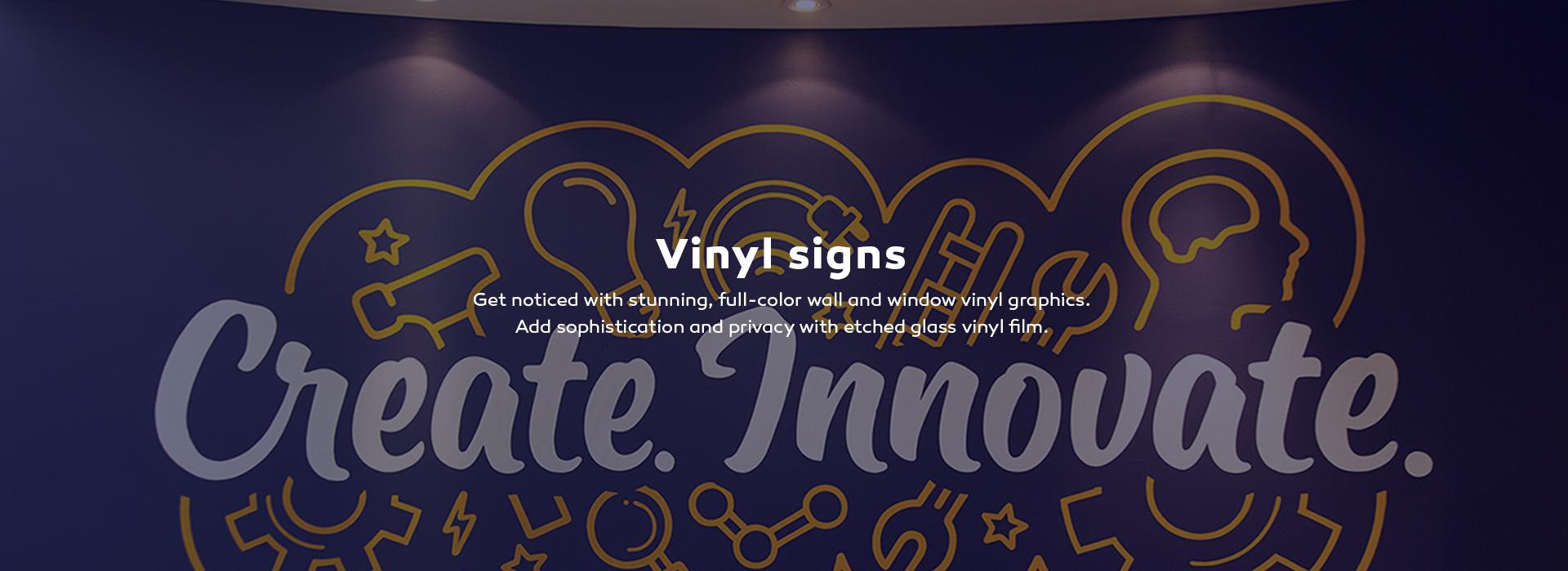 Vinyl signs, wall murals.