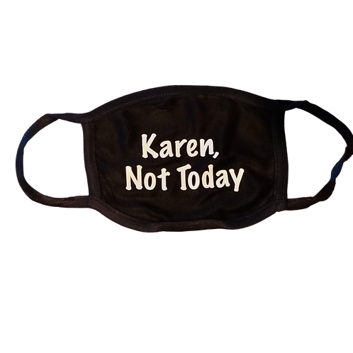 Karen, not today