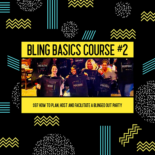 BLING BASIC #2 (How to Plan), Host and Facilitate a Blinged Out Party)