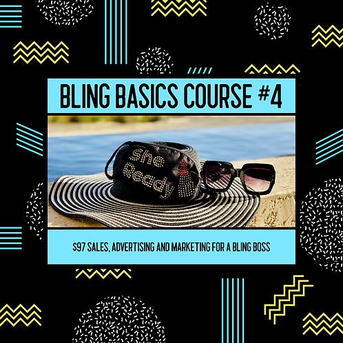 BLING BASIC #4 (Sales, Advertising and Marketing for Bling Bosses)