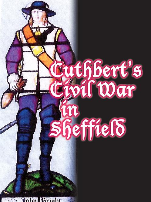CUTHBERT'S CIVIL WAR IN SHEFFIELD