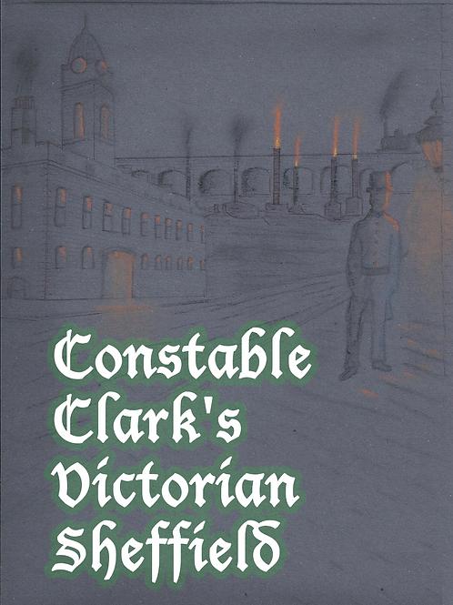 CONSTABLE CLARK'S VICTORIAN SHEFFIELD BEAT