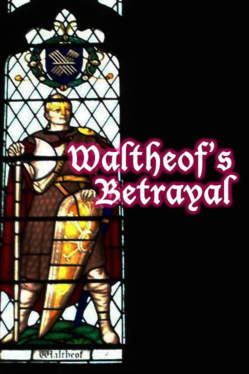 WALTHEOF'S BETRAYAL