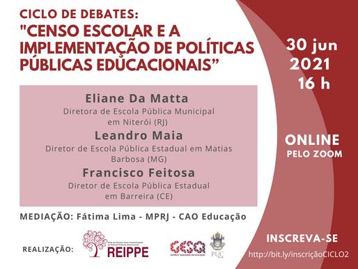 """Ciclo de de debates: """"Censo Escolar e a implementação de políticas públicas educacionais"""" #2"""