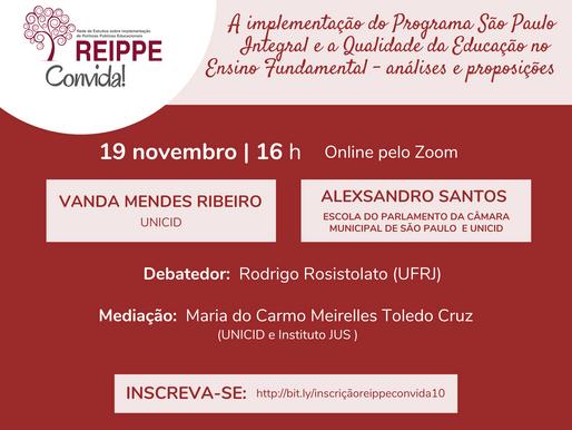 """REIPPE Convida #10: """"A implementação do Programa São Paulo Integral."""
