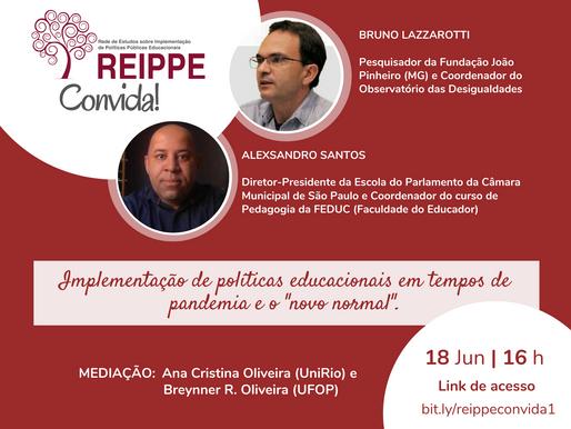 1º REIPPE Convida: Implementação de políticas públicas educacionais em tempos de pandemia