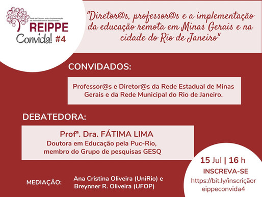 """REIPPE Convida #4: """"Diretor@s, professor@s e a implementação da educação remota."""