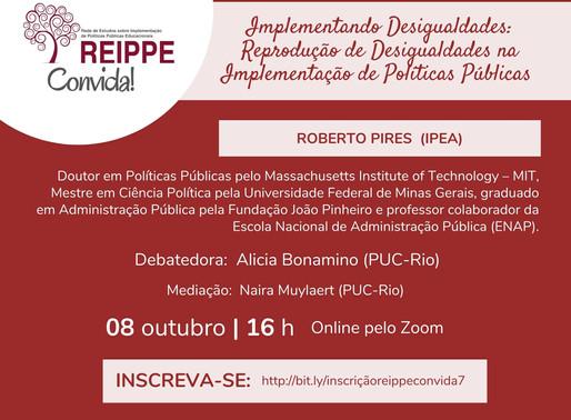 REIPPE Convida #7: Implementando Desigualdades: Reprodução de Desigualdades na Implementação de