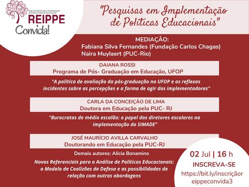 """2° e 3° REIPPE CONVIDA: """"Pesquisas em Implementação de Políticas Educacionais"""""""