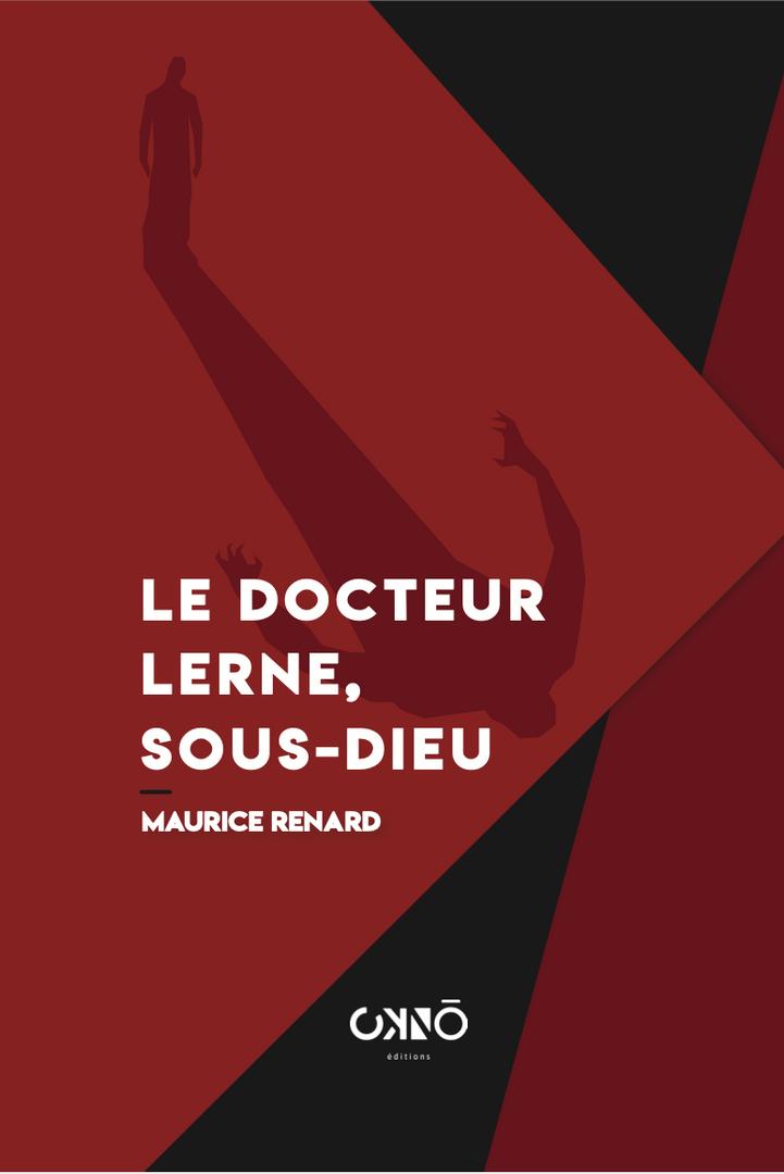 LE DOCTEUR LERNE, SOUS-DIEU, MAURICE RENARD