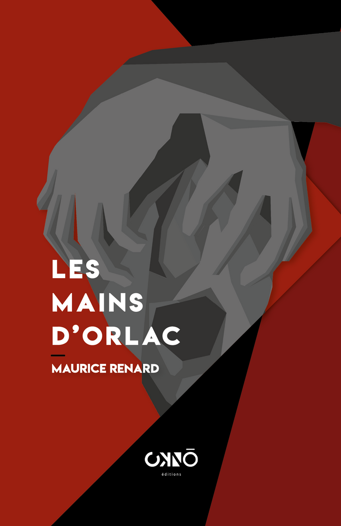 LES MAINS D'ORLAC, MAURICE RENARD