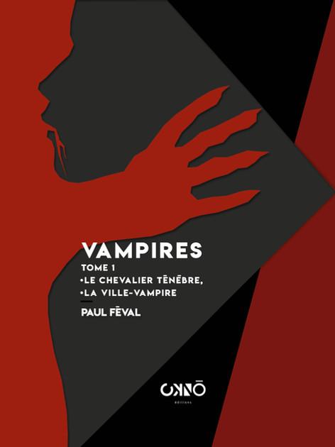 VAMPIRES, PAUL FÉVAL (TOME 1)