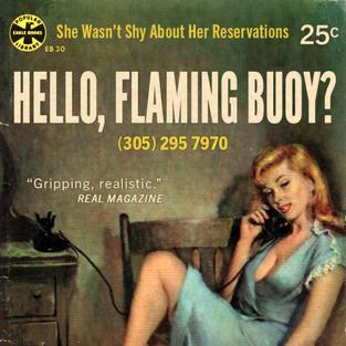 HELLO, FLAMING BUOY?