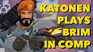 Katonen Plays Brim for Comp