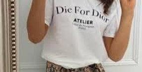Die For Dior Slogan T-shirt