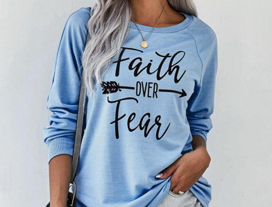 Faith Over Fear Slogan Sweatshirt