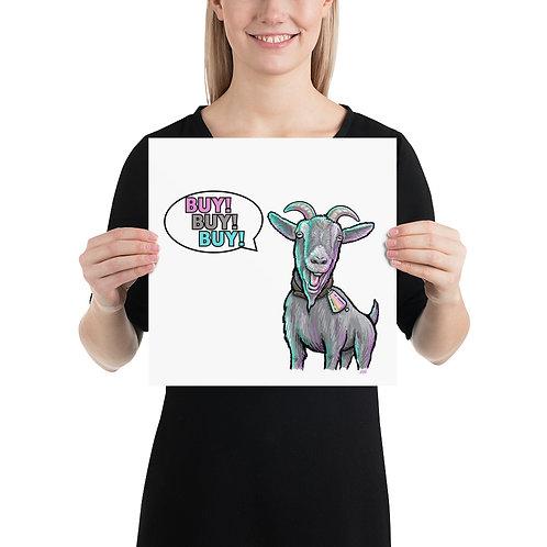 Screaming Goat Buy Buy Buy Art Print