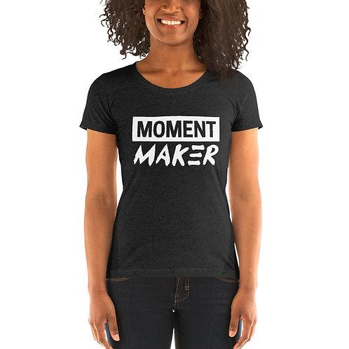 Moment Maker Ladies Tri-blend Short Sleeve Shirt