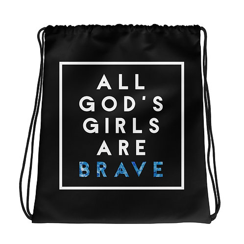 All God's Girls Are Brave Drawstring bag
