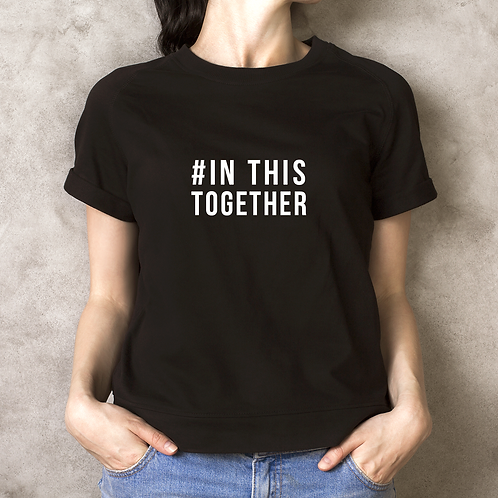 #IN THIS TOGETHER TEE (UNISEX)