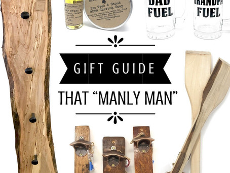 """Gift Guide - That """"Manly Man"""""""