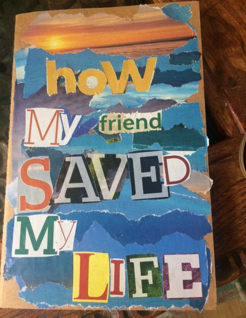 HOW MY FRIEND SAVED MY LIFE