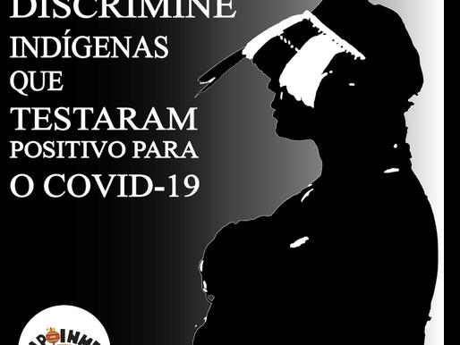 NÃO a discriminação dos indígenas infectados pelo COVID 19