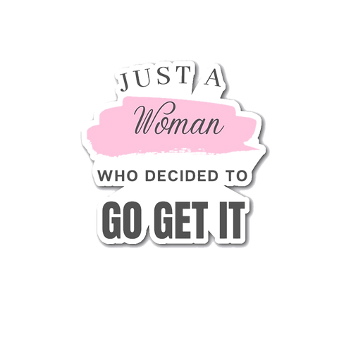 A Woman Who Decided To Go Get It - Die Cut Sticker